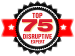 Interview for Top 75 Disruptive Experts Series