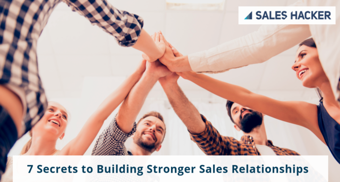 7 Steps to Building Stronger Sales Relationships with Human-Centric Problem Solving