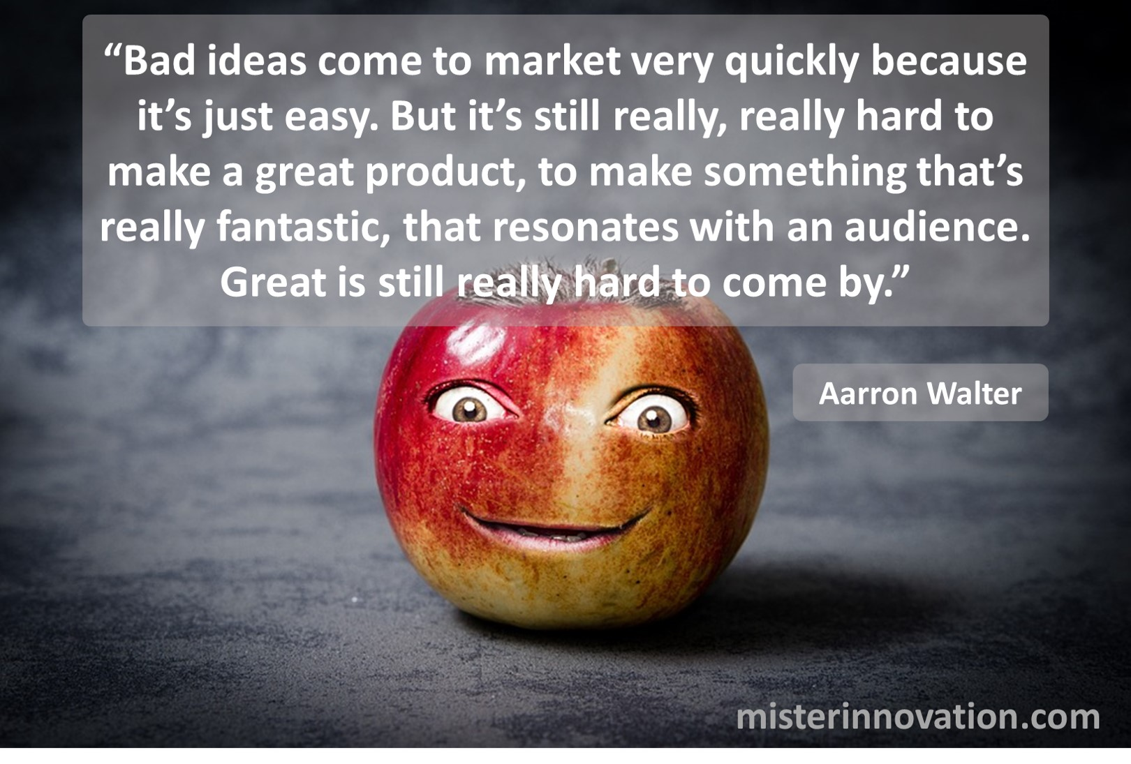 Aaron Walter Quote on Bad Ideas and Great Products