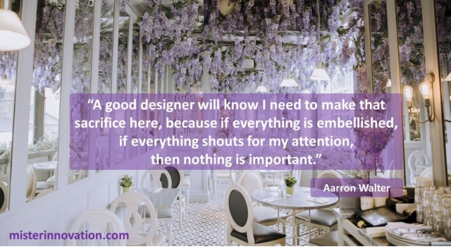 Aarron Walter Quote on if Everything Shouts for Attention Nothing is Important