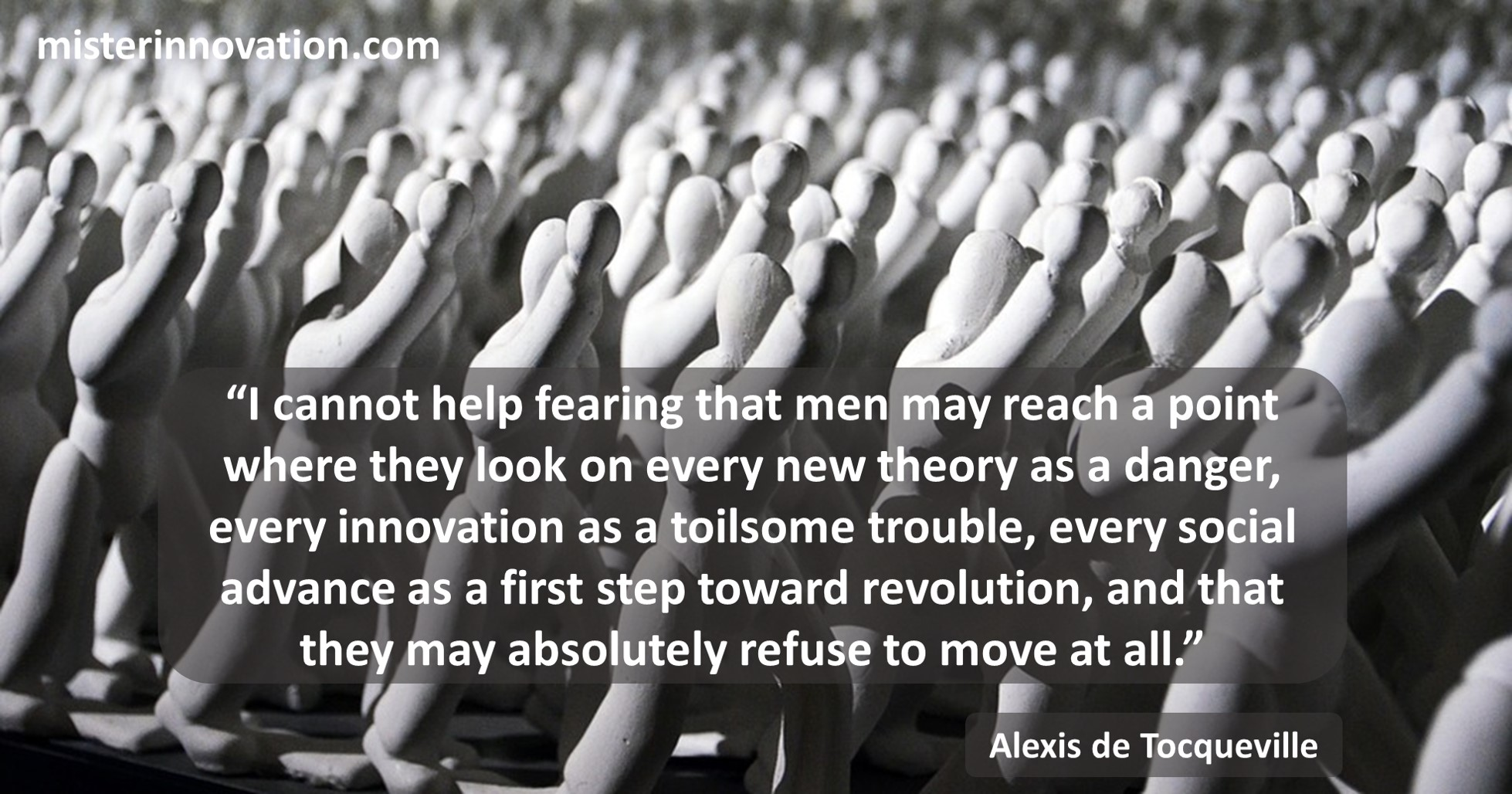 Alexis de Tocqueville Quote on Fear and Innovation