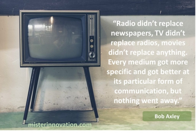 Bob Axley Quote on Media Including Radio TV Newspapers Movies