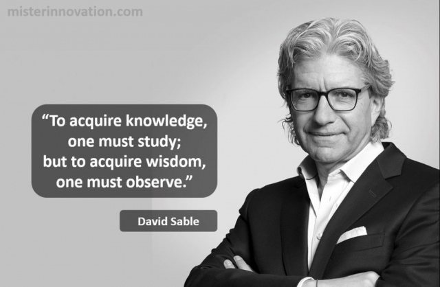 David Sable Quote on Wisdom and Observation