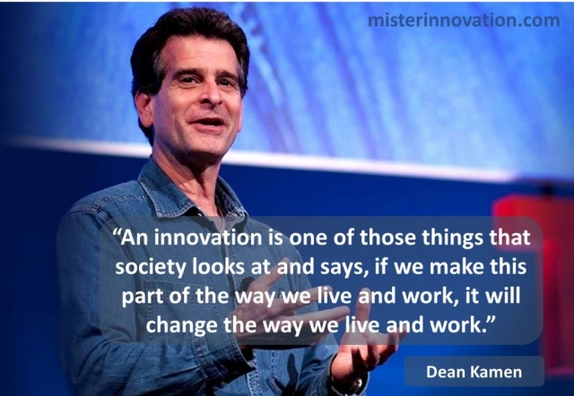 Dean Kamen Quote on Changing Society with Innovation
