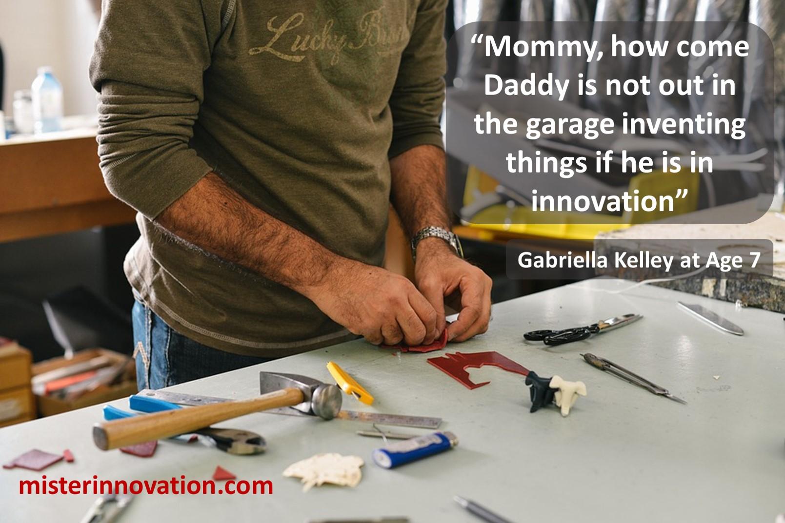Gabriella Kelley Garage Invention vs Innovation