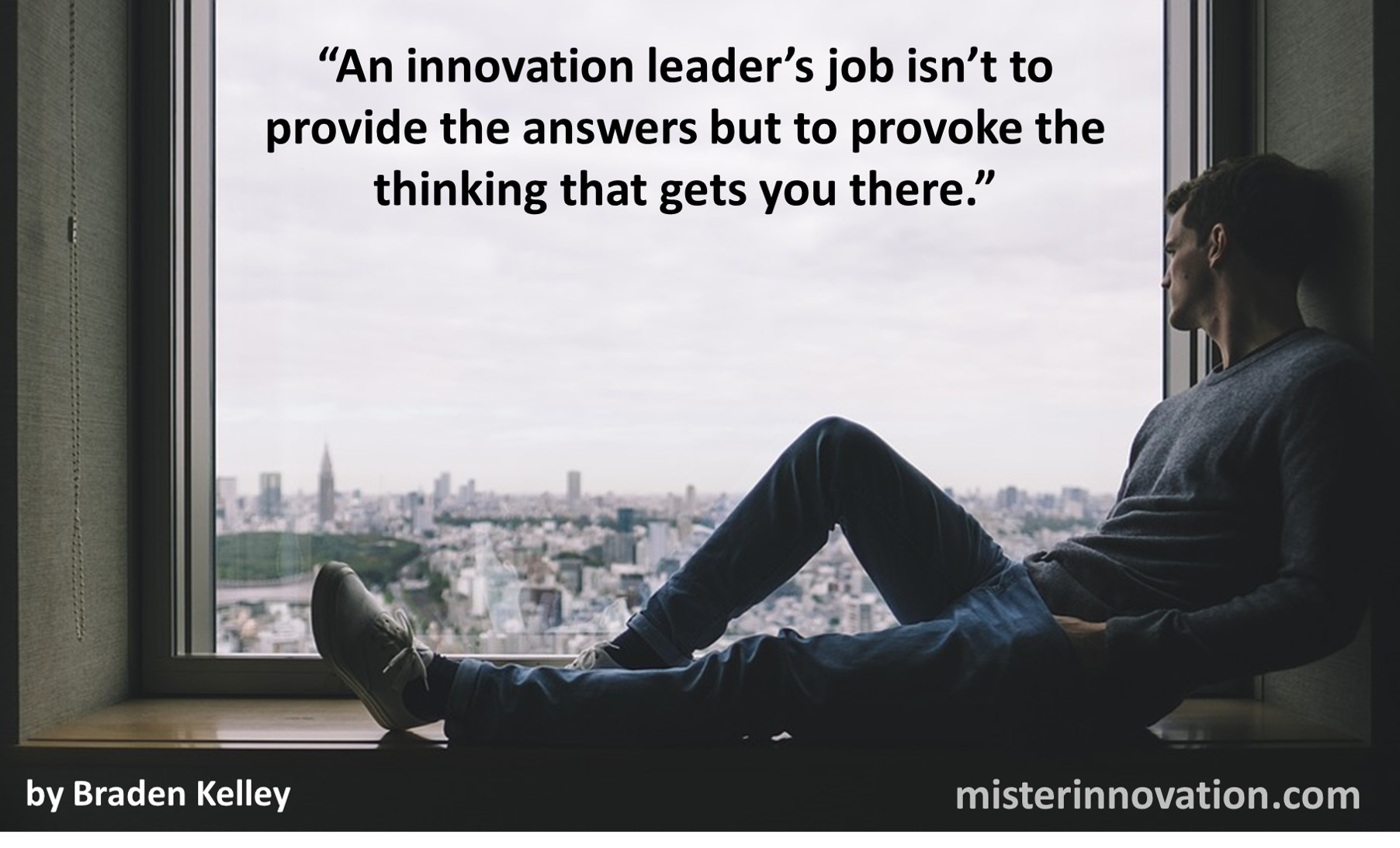 Innovation Leader's Purpose Quote from Braden Kelley