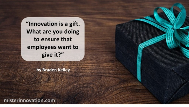 Innovation is a Gift Quote from Braden Kelley