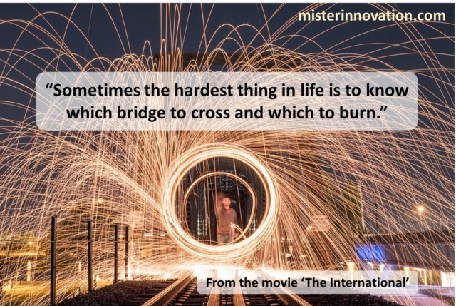 International Movie Quote on Burning Bridges