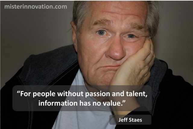 Jeff Staes Passion Quote on Passion Talent Information and Value