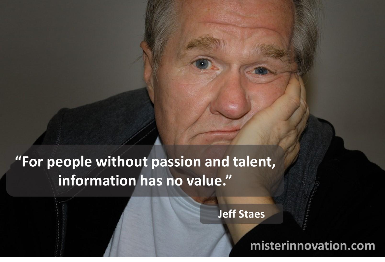 Jeff Staes Passion Talent Information