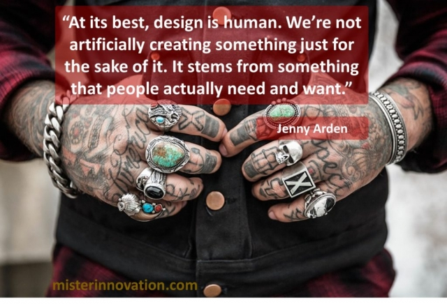 Jenny Arden Quote on How Design is Human, Meeting Wants and Needs