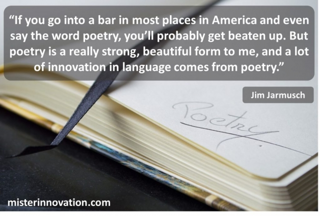 Jim Jarmusch Quote on Poetry and Innovation