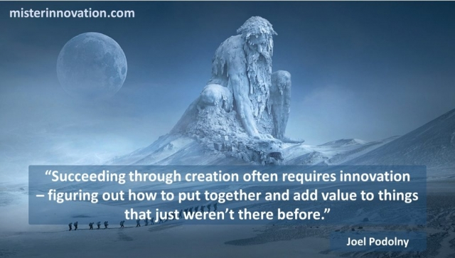 Joel Podolny Quote on Creation Innovation and Added Value