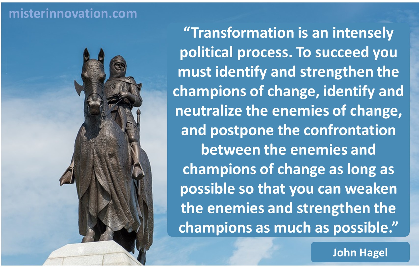 John Hagel quote on the politics of transformation and change