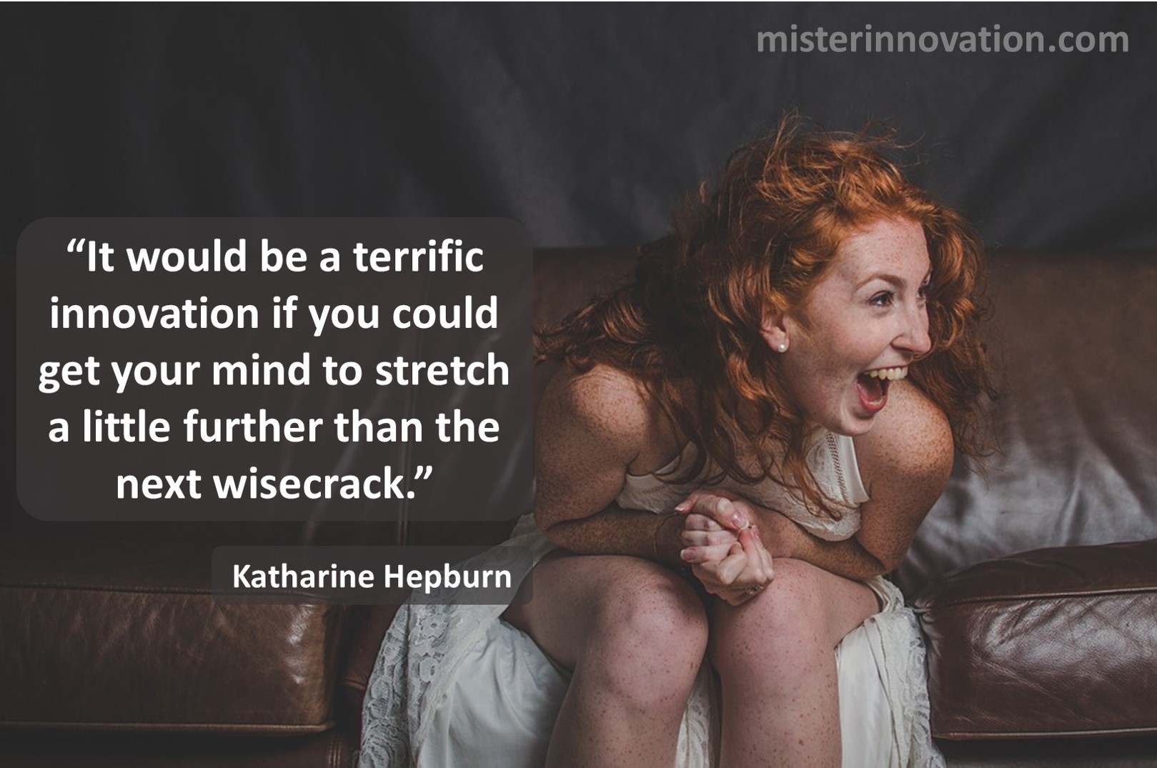 Katharine Hepburn Quote on Innovation Mind Stretching and Wisecracks