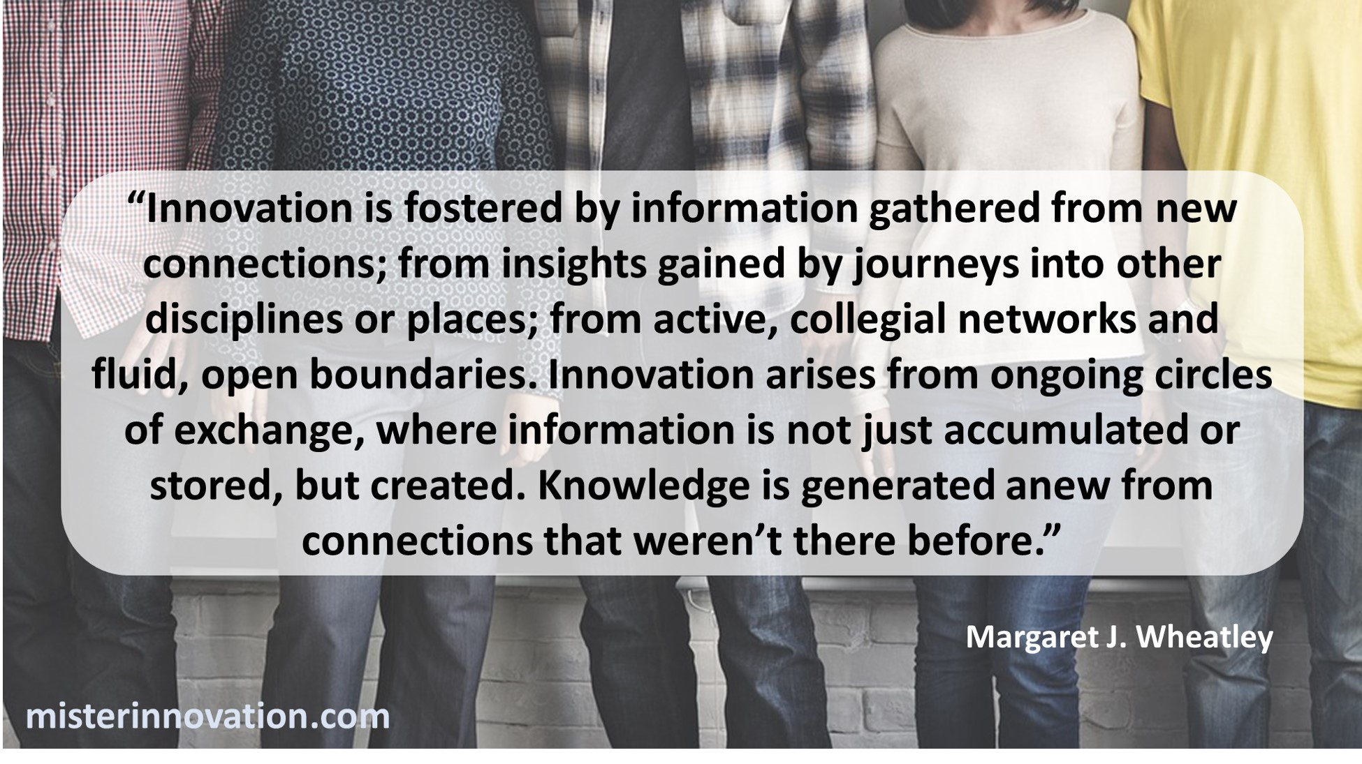 Margaret J Wheatley Quote on Connections and Innovation
