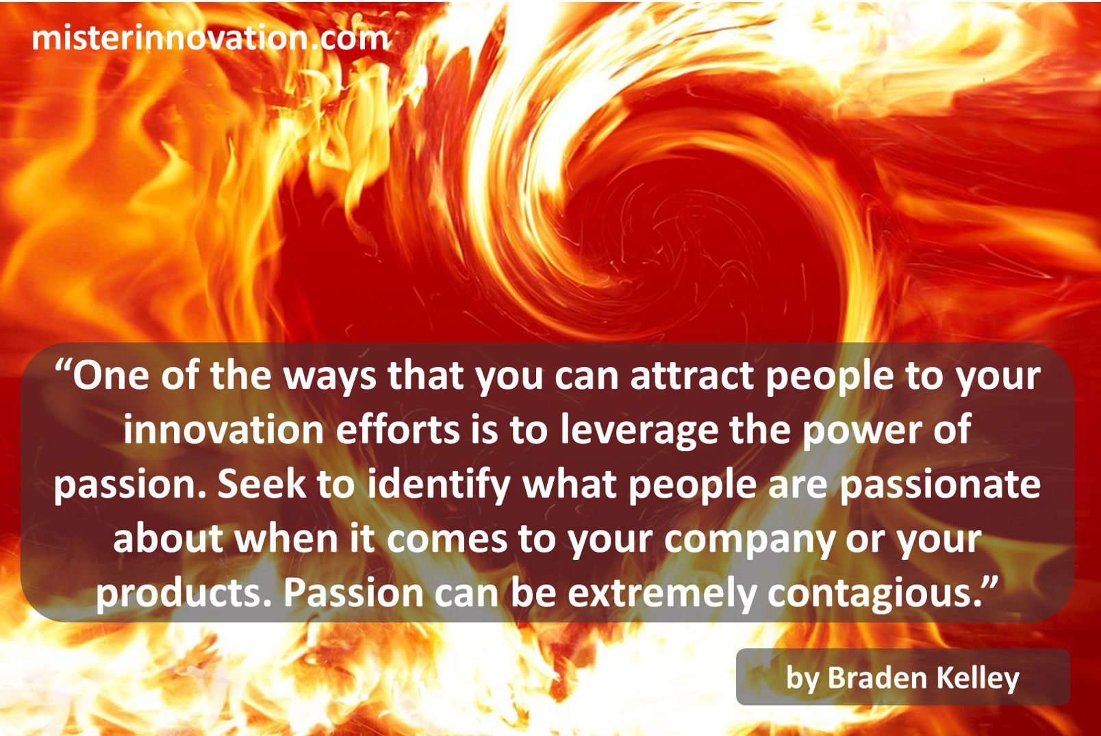 Power of Passion is Contagious Quote from Braden Kelley