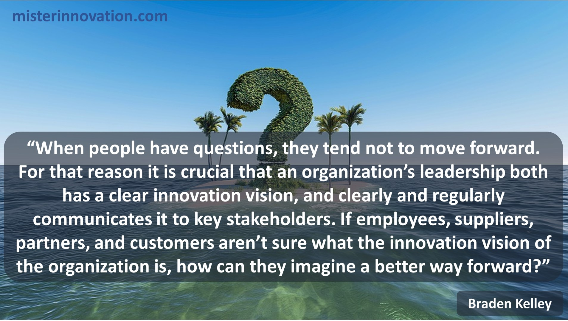 Braden Kelley Quote on How Uncertainty Slows Down Innovation