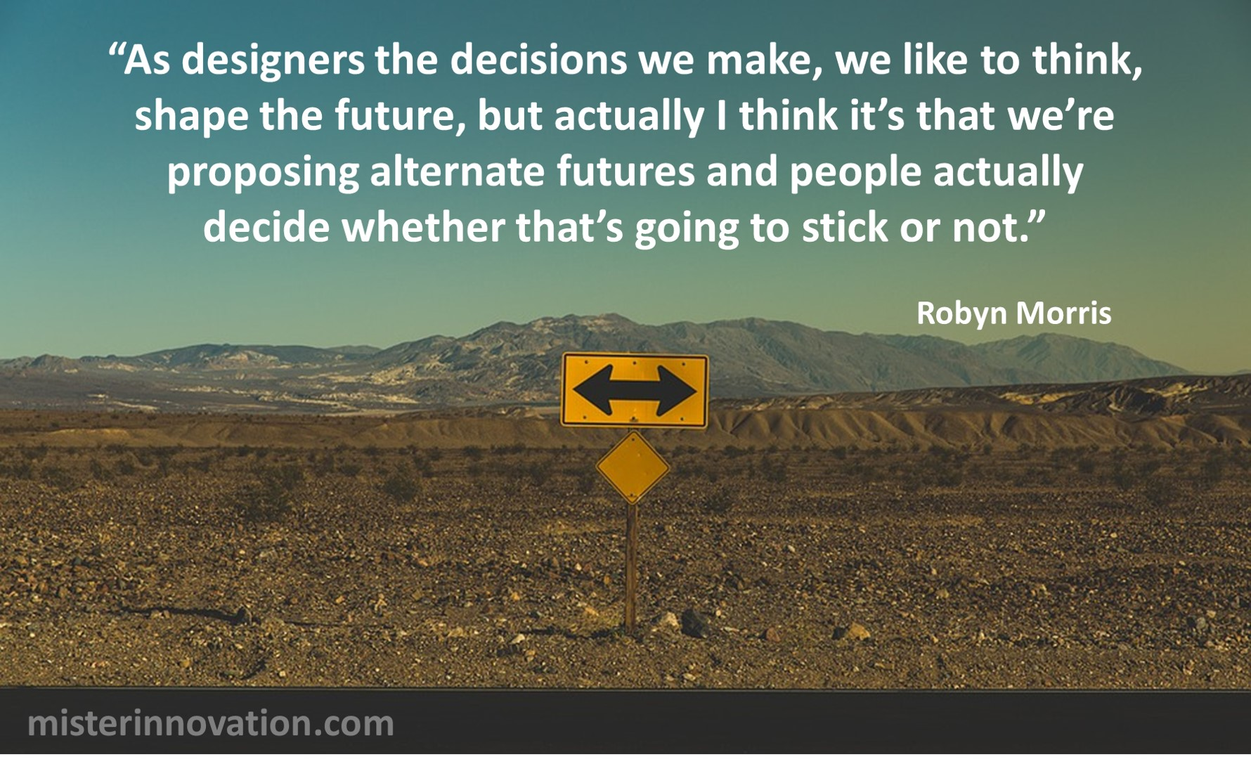 Robyn Morris Quote on Designers Proposing Alternate Futures