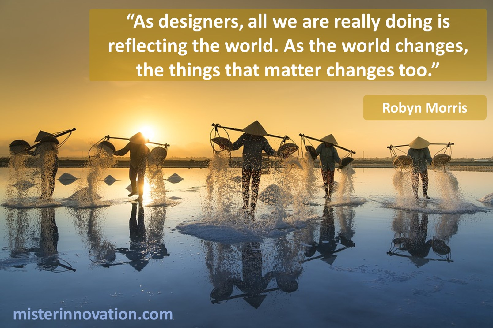 Robyn Morris Quote on Designers and Reflecting the World