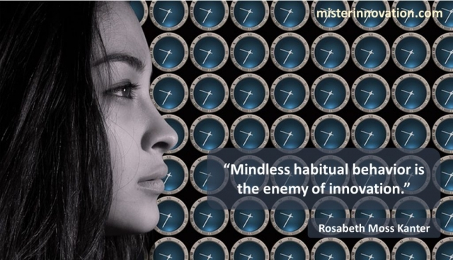 Rosabeth Moss Kanter Quote Mindless Behavior as Enemy of Innovation
