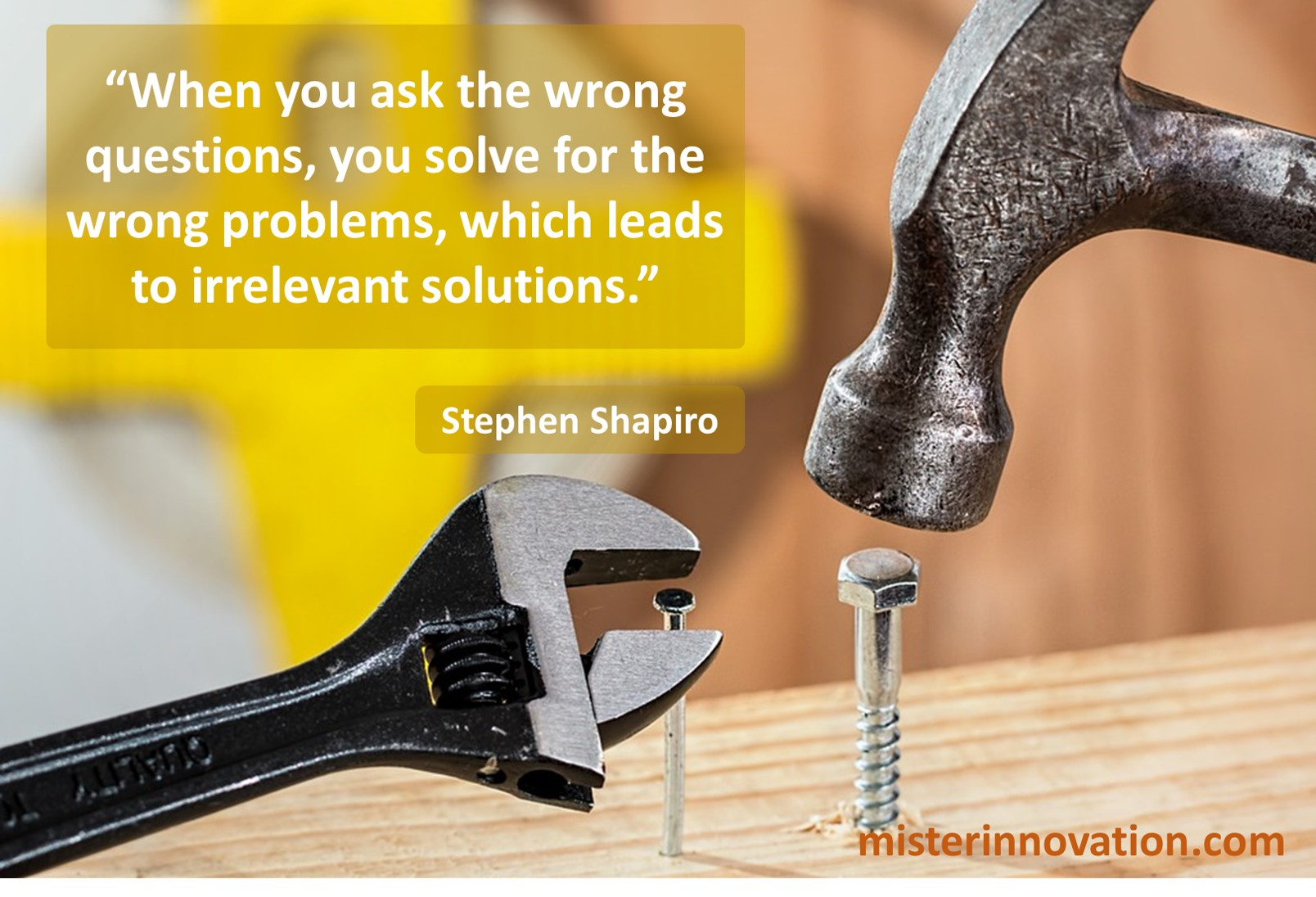 Stephen Shapiro Quote on Problem Solving for Wrong Solutions