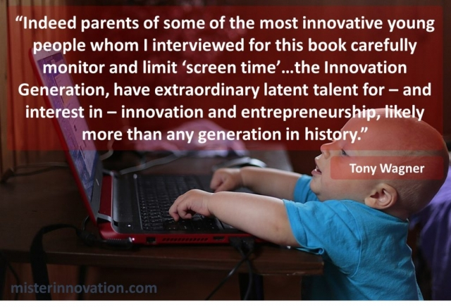 Tony Wagner Quote on Parenting Innovation and Screen Time